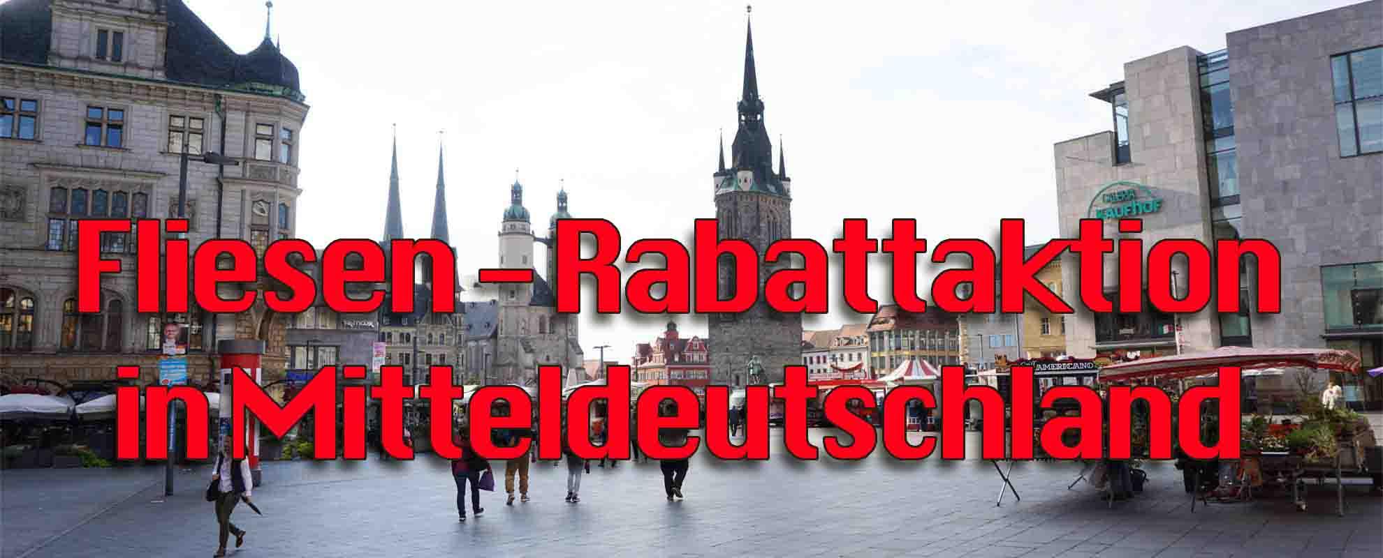 Fliesen-Rabattaktion in Mitteldeutschland