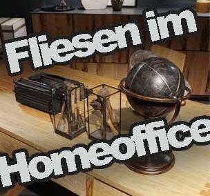 Fliesen für Ihr Homeoffice
